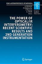 The power of optical/IR interferometry : recent scientfic results and 2nd generation instrumentation : proceedings of the ESO Workshop held in Garchin