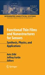 Functional Thin Films and Nanostructures for Sensors: Synthesis, Physics and Applications