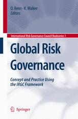 Global Risk Governance: Concept and Practice Using the IRGC Framework