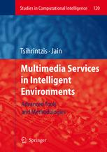 Multimedia Services in Intelligent Environments: Advanced Tools and Methodologies