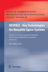 RESPACE – Key Technologies for Reusable Space Systems: Results of a Virtual Institute Programme of the German Helmholtz-Association, 2003 – 2007