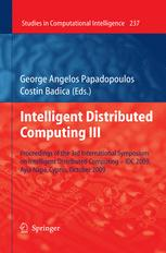 Intelligent Distributed Computing III: Proceedings of the 3rd International Symposium on Intelligent Distributed Computing – IDC 2009, Ayia Napa, Cypr