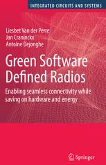 Green Software Defined Radios: Enabling seamless connectivity while saving on hardware and energy