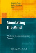 Simulating the Mind: A Technical Neuropsychoanalytical Approach