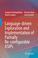 Language-driven Exploration and Implementation of Partially Re-configurable ASIPsq