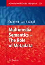Multimedia Semantics — The Role of Metadata
