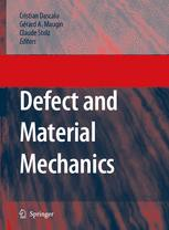Defect and Material Mechanics: Proceedings of the International Symposium on Defect and Material Mechanics (ISDMM), held in Aussois, France, March 25–