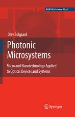 Photonic Microsystems: Micro and Nanotechnology Applied to Optical Devices and Systems