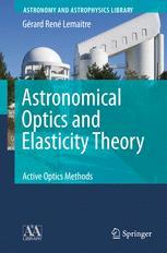 Astronomical Optics and Elasticity Theory: Active Optics Methods