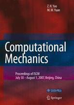 "Computational Mechanics: Proceedings of ""International Symposium on Computational Mechanics"" July 30–August 1, 2007, Beijing, Chinaq"