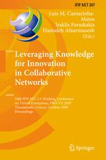 Leveraging Knowledge for Innovation in Collaborative Networks: 10th IFIP WG 5.5 Working Conference on Virtual Enterprises, PRO-VE 2009, Thessaloniki,