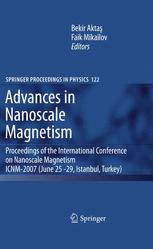 Advances in Nanoscale Magnetism: Proceedings of the International Conference on Nanoscale Magnetism ICNM-2007 June 25–29, Istanbul, Turkey