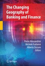 The Changing Geography of Banking and Finance: The Main Issues