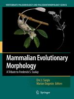 Mammalian Evolutionary Morphology: A Tribute to Frederick S. Szalay