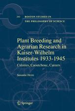Plant Breeding and Agrarian Research in Kaiserwilhelm-Institutes 1933–1945: Calories, Caoutchouc, Careers