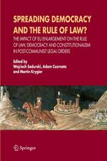 Spreading Democracy and the Rule of Law?: The Impact of EU Enlargement on the Rule of Law, Democracy and Constitutionalism in Post-Communist Legal Ord