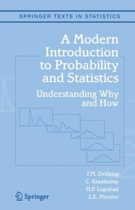 A modern introduction to probability and statistics understanding why and how