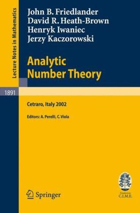 Analytic number theory: lectures given at the C.I.M.E. summer school held in Cetraro, Italy, July 11-18, 2002