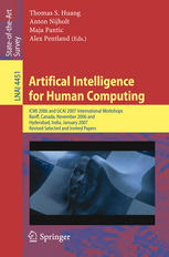 Artifical Intelligence for Human Computing: ICMI 2006 and IJCAI 2007 International Workshops, Banff, Canada, November 3, 2006, Hyderabad, India, Janua
