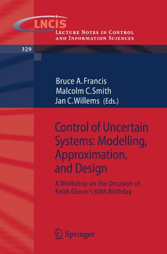 Control of uncertain systems--modelling, approximation, and design: a workshop on the occasion of Keith Glovers 60th birthday