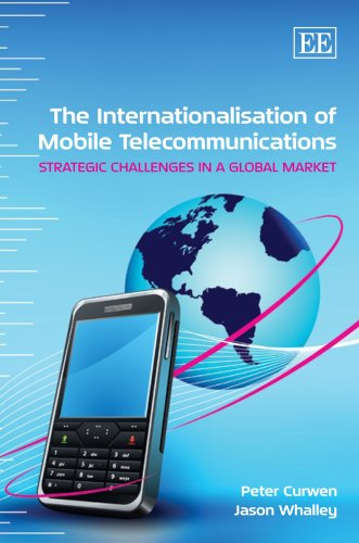 The Internationalisation of Mobile Telecommunications Strategic Challenges in a Global Market