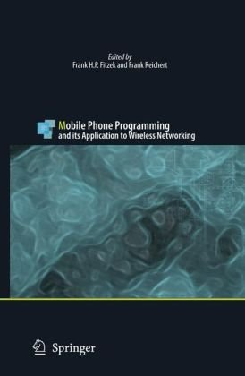 Mobile Phone Programming - and its Application to Wireless Networking
