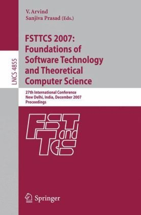FSTTCS 2007: Foundations of Software Technology and Theoretical Computer Science: 27th International Conference, New Delhi, India, December 12-14, 200