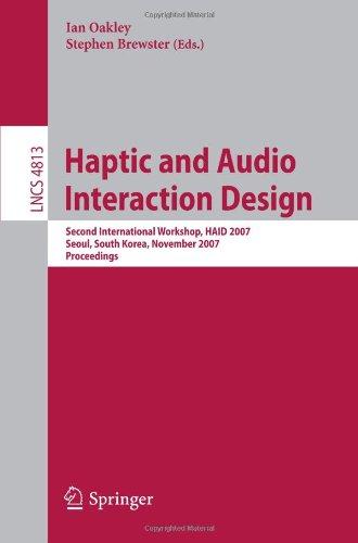Haptic and Audio Interaction Design: Second International Workshop, HAID 2007 Seoul, South Korea, November 29-30, 2007 Proceedings