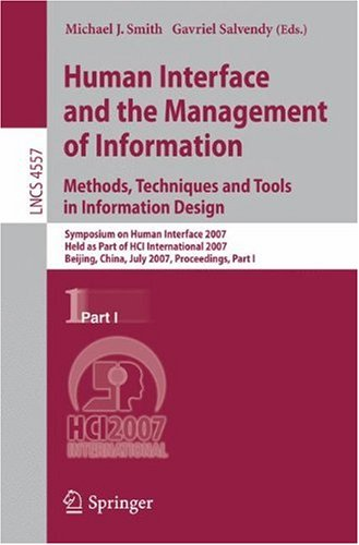 Human Interface and the Management of Information. Methods, Techniques and Tools in Information Design: Symposium on Human Interface 2007, Held as Par