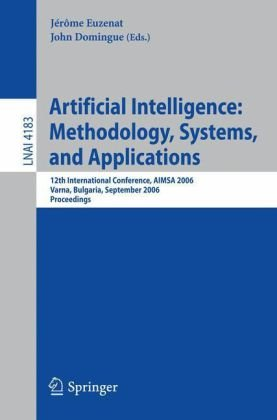 Artificial Intelligence: Methodology, Systems, and Applications: 12th International Conference, AIMSA 2006, Varna, Bulgaria, September 12-15, 2006, Pr