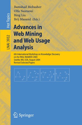 Advances in Web Mining and Web Usage Analysis: 6th International Workshop on Knowledge Discovery on the Web, WEBKDD 2004, Seattle, WA, USA, August 22-