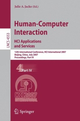 Human-Computer Interaction. HCI Applications and Services: 12th International Conference, HCI International 2007, Beijing, China, July 22-27, 2007, Pr