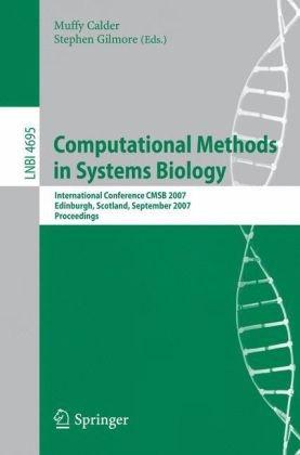 Computational Methods in Systems Biology: International Conference CMSB 2007, Edinburgh, Scotland, September 20-21, 2007. Proceedings