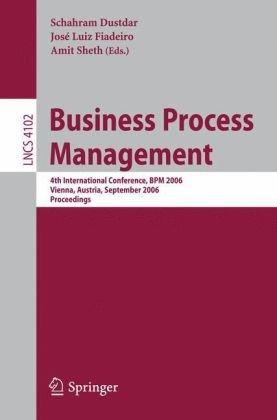 Business Process Management: 4th International Conference, BPM 2006, Vienna, Austria, September 5-7, 2006. Proceedings
