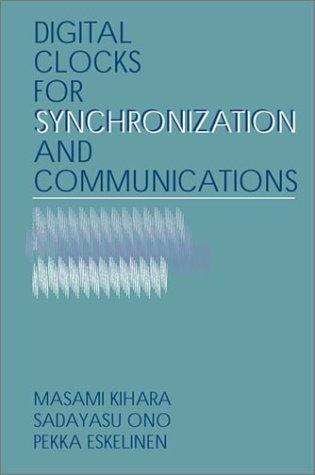 Digital Clocks for Synchronization and Communications