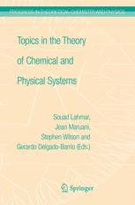 Topics in the Theory Of Chemical and Physical Systems: Proceedings of the 10th European Workshop on Quantum systemsin chemistry and physics held at Ca