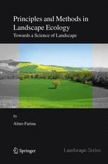Principles and methods in landscape ecology: Toward a Science of Landscape
