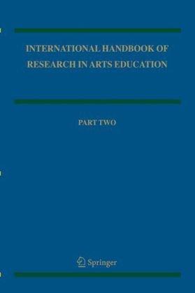 International Handbook of Research in Arts Education 2-volume set (Springer International Handbooks of Education)