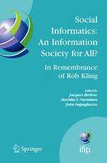Social Informatics: An Information Society for all? In Remembrance of Rob Kling: Proceedings of the Seventh International Conference on Human Choice a