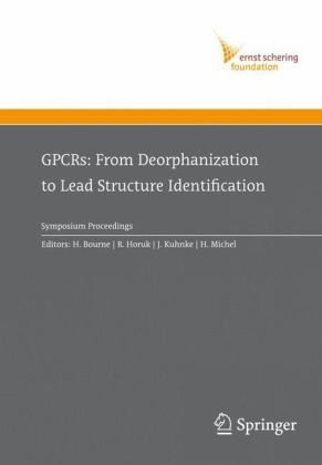 GPCRs: From Deorphanization to Lead Structure Identification (Ernst Schering Foundation Symposium Proceedings 06.2)