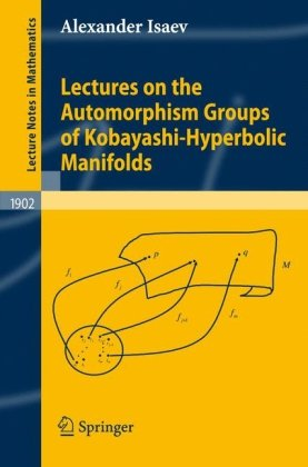 Lectures on the Automorphism Groups of Kobayashi-Hyperbolic Manifoldsq