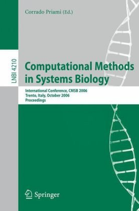 Computational Methods in Systems Biology: International Conference, CMSB 2006, Trento, Italy, October 18-19, 2006. Proceedings