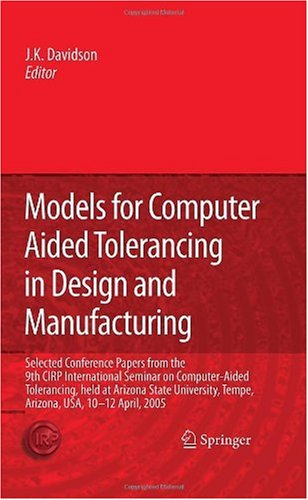 Models for Computer Aided Tolerancing in Design and Manufacturing: Selected Conference Papers from the 9th CIRP International Seminar on Computer-Aide