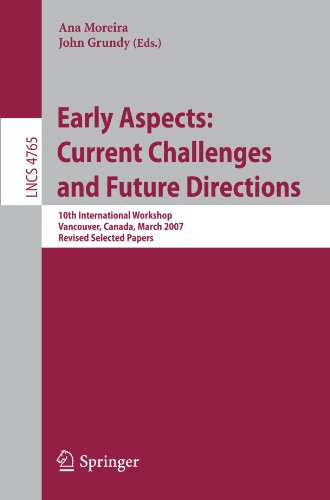 Early Aspects: Current Challenges and Future Directions: 10th International Workshop, Vancouver, Canada, March 13, 2007, Revised Selected Papers