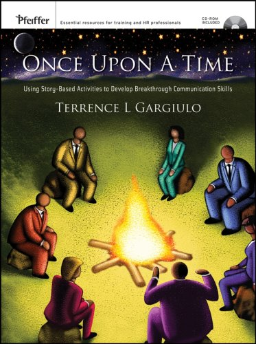 Once Upon a Time: Using Story-Based Activities to Develop Breakthrough Communication Skills (Essential Tools Resource)