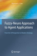 Fuzzy-Neuro Approach to Agent Applications: From the AI Perspective to Modern Ontology