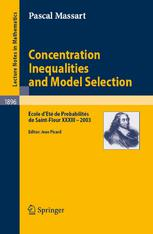 Concentration Inequalities and Model Selection: Ecole dEté de Probabilités de Saint-Flour XXXIII - 2003
