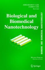 BioMEMS and Biomedical Nanotechnology: Volume I Biological and Biomedical Nanotechnologyq