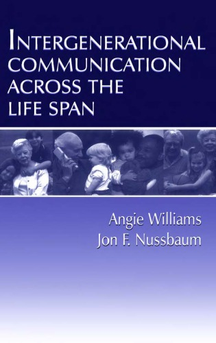 Intergenerational Communication Across the Life Span (Leas Communication Series)
