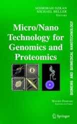 BioMEMS and Biomedical Nanotechnology: Volume II: Micro/Nano Technologies for Genomics and Proteomics